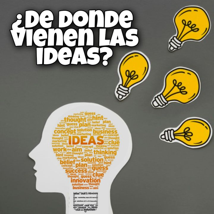 CYVLV Ep4: ¿De dónde vienen las ideas?