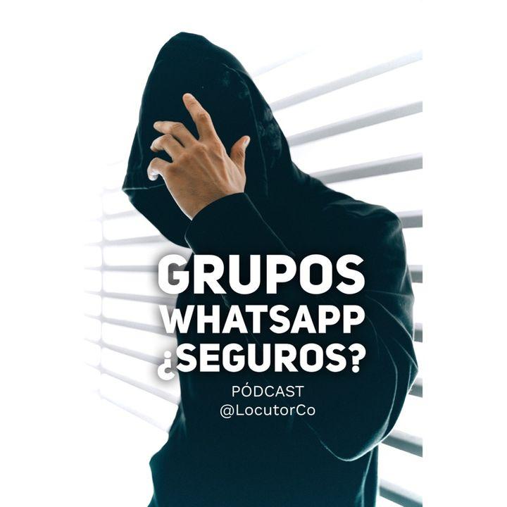 Grupos de WhatsApp y su puerta trasera