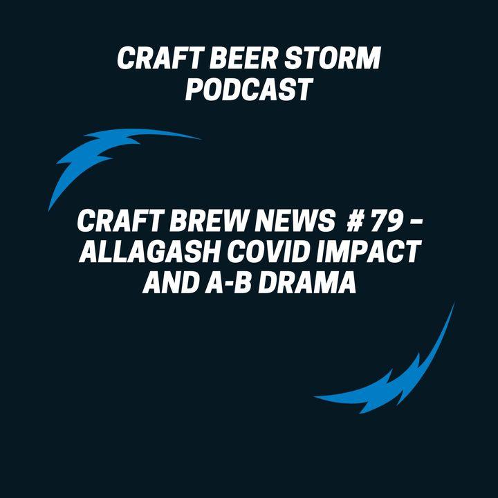 Craft Brew News  # 79 – Allagash COVID Impact and A-B Drama