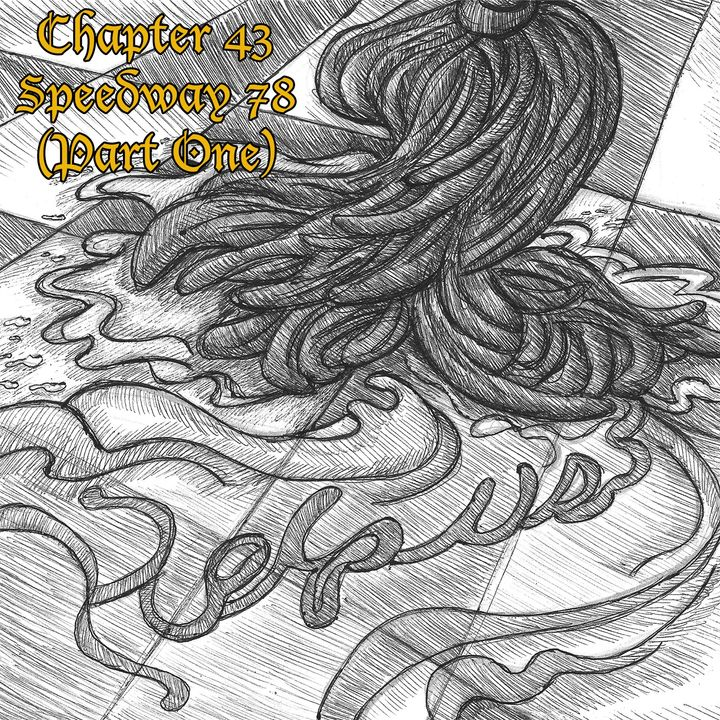 Chapter 43: Speedway 78 (Rebroadcast)