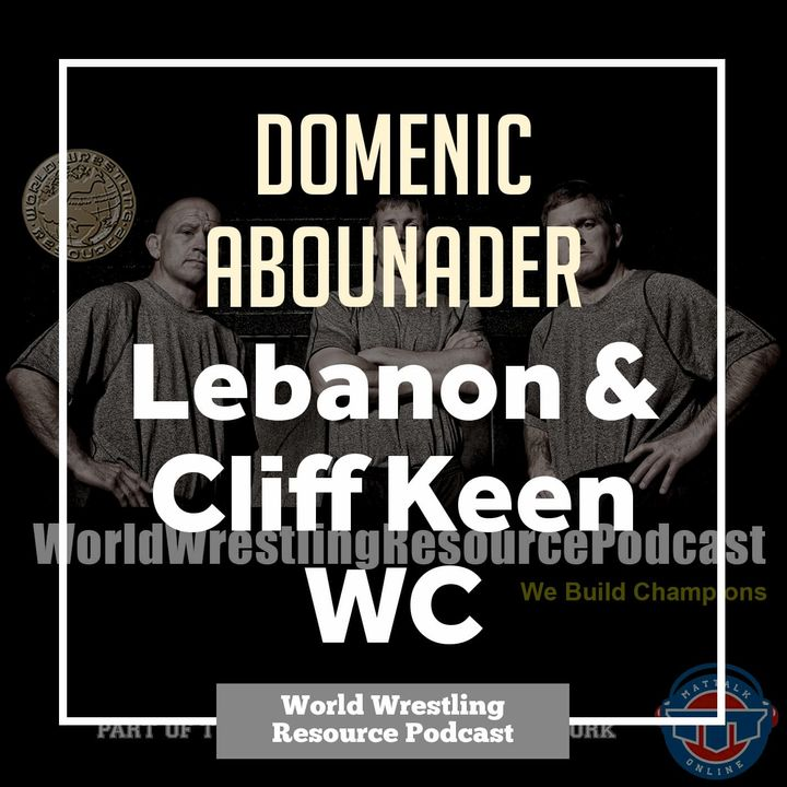 Cliff Keen WC's Domenic Abounader on his path to represent Lebanon - WWR69