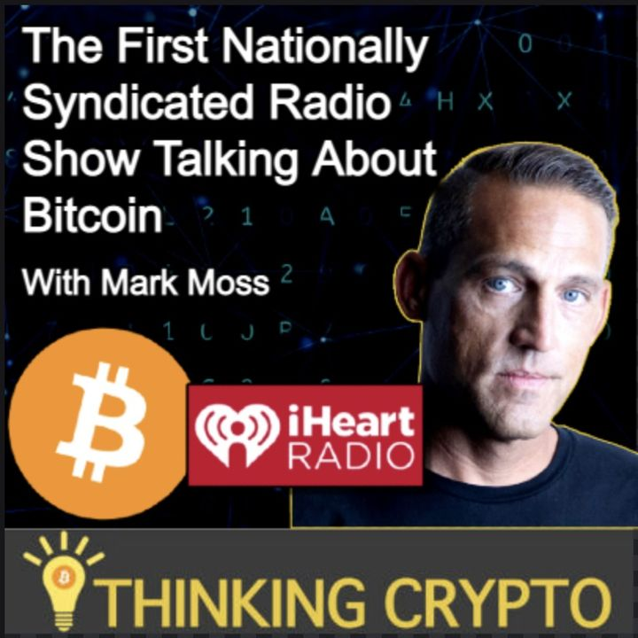 Mark Moss Interview - Bitcoin on a Nationally Syndicated Radio Show via iHeartRadio