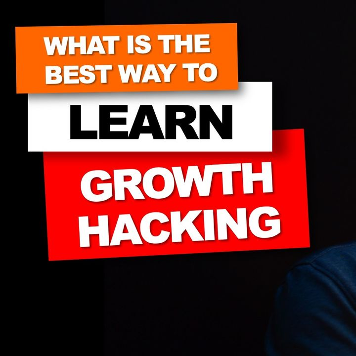 07. What is the best way to learn growth hacking // Explained by Nader Sabry