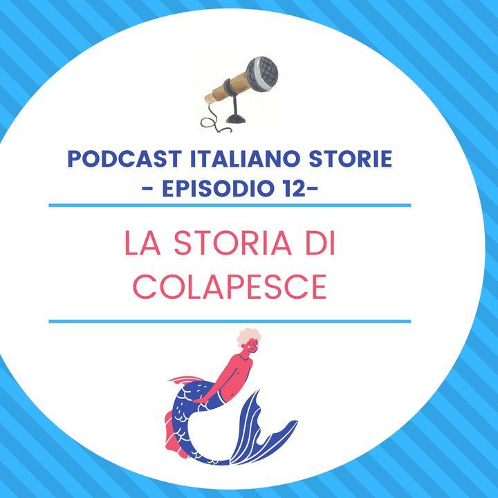 Episodio 12 - La storia di Colapesce