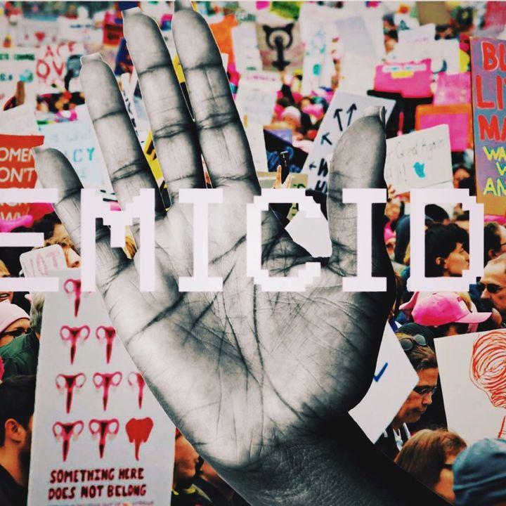 FemAnonFatal Ep 8 - #Femicide - Women In The Resistance Pt 2