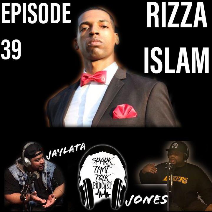 Episode 39: RIZZA ISLAM