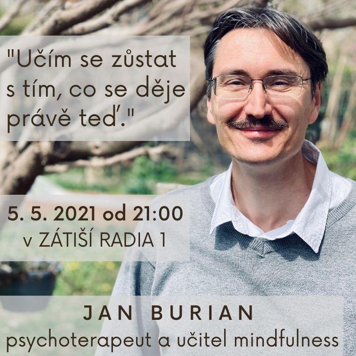 Zátiší 5/5/2021: Jan Burian