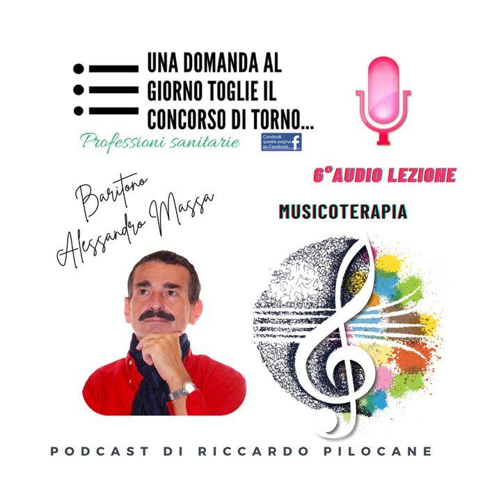 6° audio lezione La Musicoterapia con il Baritono e Musicoterapeuta Alessandro Massa