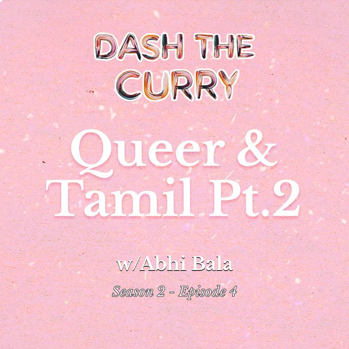 S2EP4 Queer and Tamil Part 2 with Abhi Bala