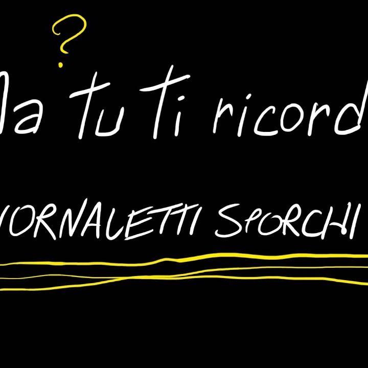 Ma tu, ti ricordi i Giornaletti Sporchi?