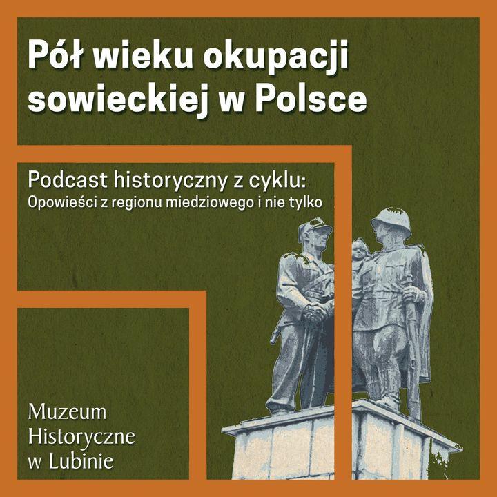 Pół wieku okupacji sowieckiej w Polsce