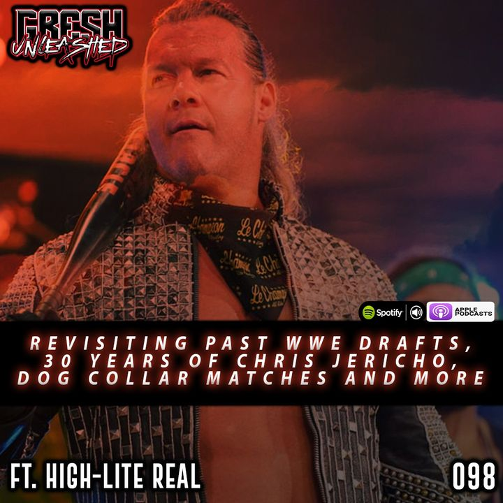 Revisiting Past WWE Drafts, 30 Years of Chris Jericho, Dog Collar Matches and more   Featuring HiLite Real   098