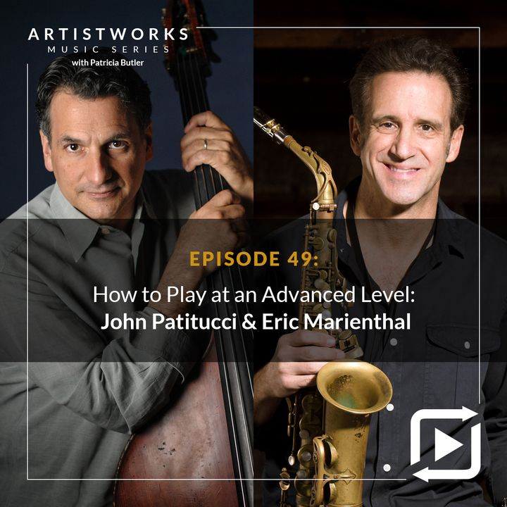 How to Play at an Advanced Level: John Patitucci & Eric Marienthal