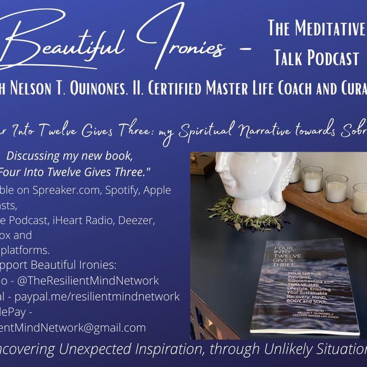 Four Into Twelve Gives Three: My Spiritual Narrative Towards Sobriety