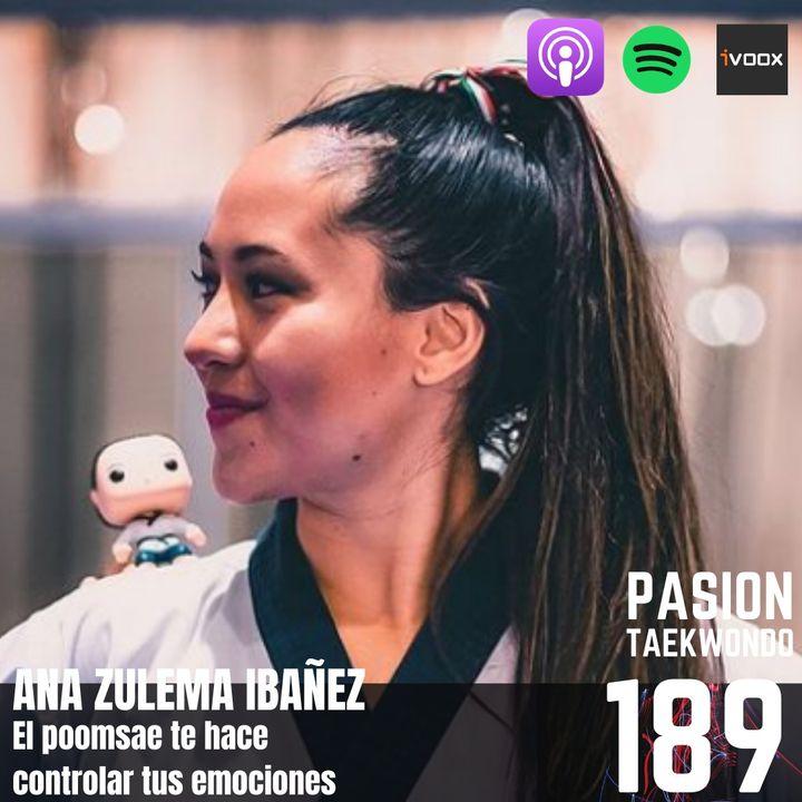 Ana Zulema Ibañez: El poomsae te hace controlar tus emociones