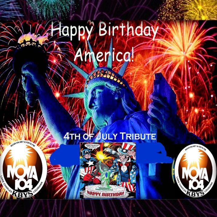 Nova 104 4th of July Tribute Happy Birthday America!!