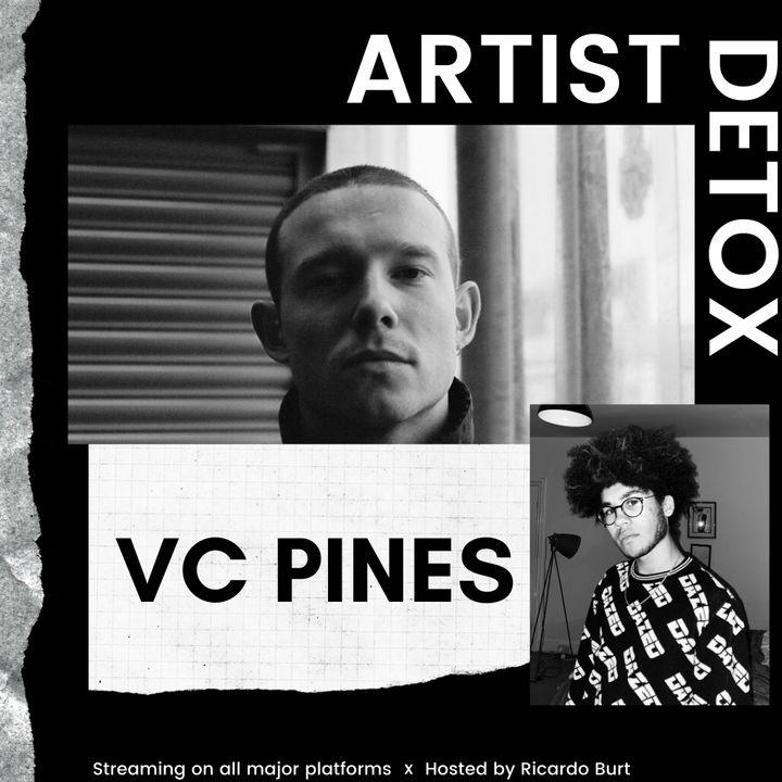 VC Pines - Artist Detox (exclusive interview)