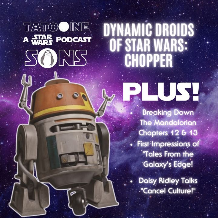The Dynamic Droids of Star Wars: Chopper