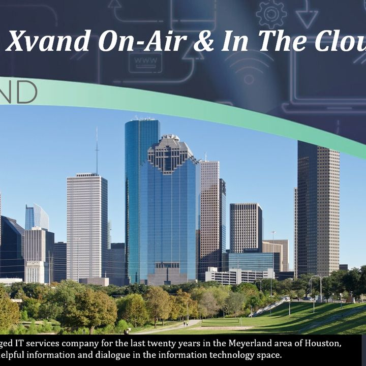Xvand On-Air & In The Cloud Presents:  Remote Working Challenges, Risks and Tips