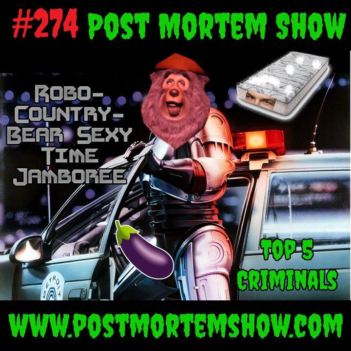 e274 - Robo Country Bear Sexy Time Jamboree (Top 5 Horror Movie Criminals)