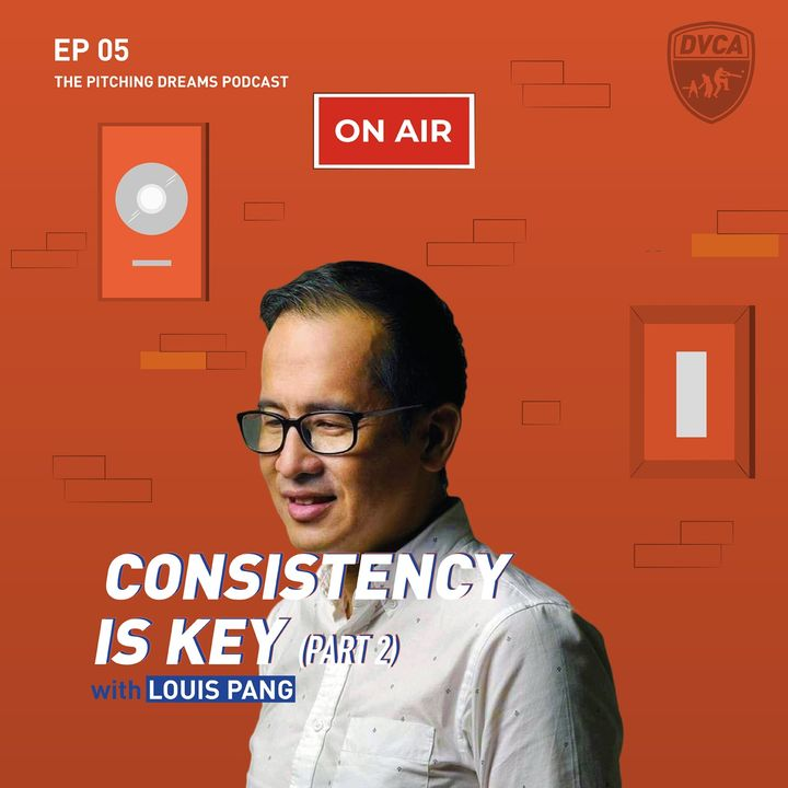 """Consistency is Key"" with Louis Pang (Part 2)"