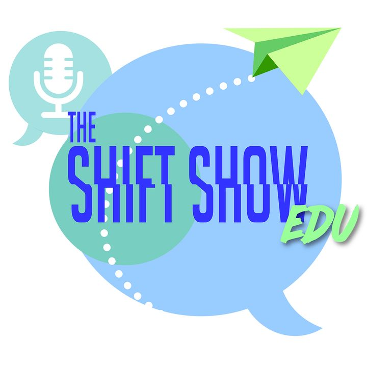 The Shift Show EDU