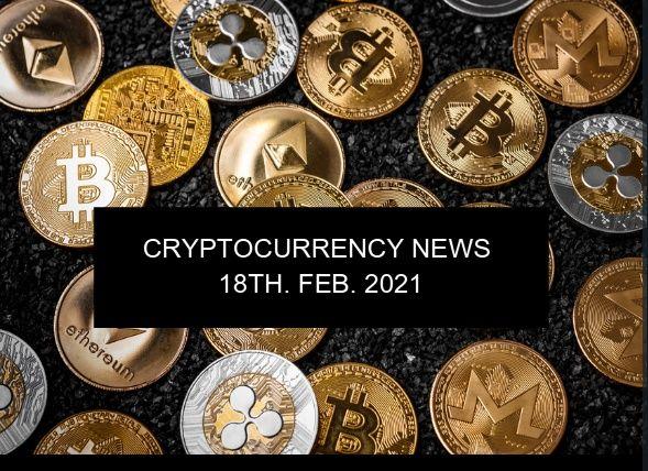 Crypto news 18th FEB. 2021