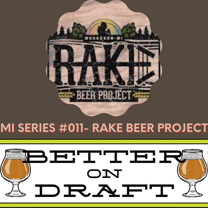BOD MI Series #011 - Rake Beer Project w/ Josh Rake