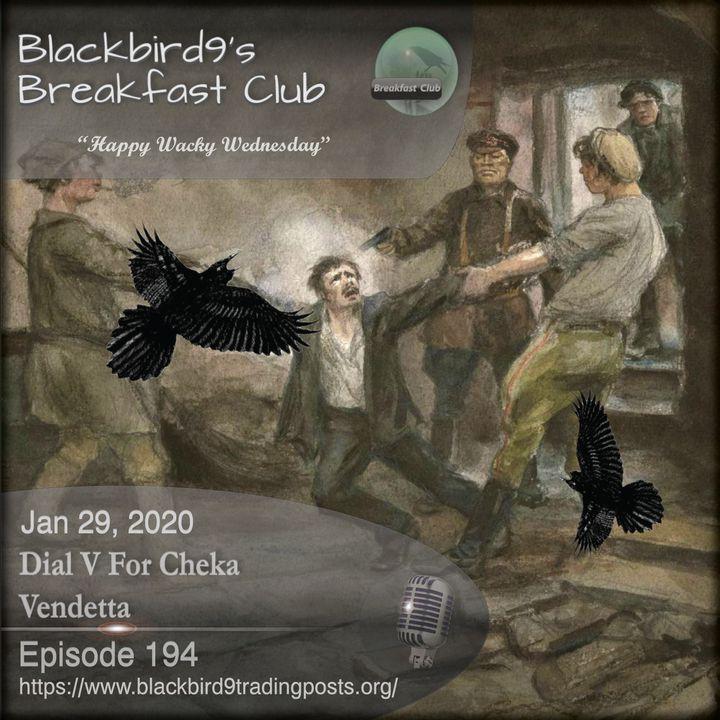 Dial V For Cheka Vendetta - Blackbird9 Podcast
