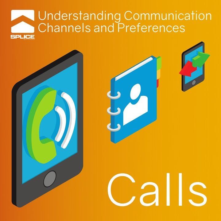 Understanding Communication Channels and Preferences - Calls