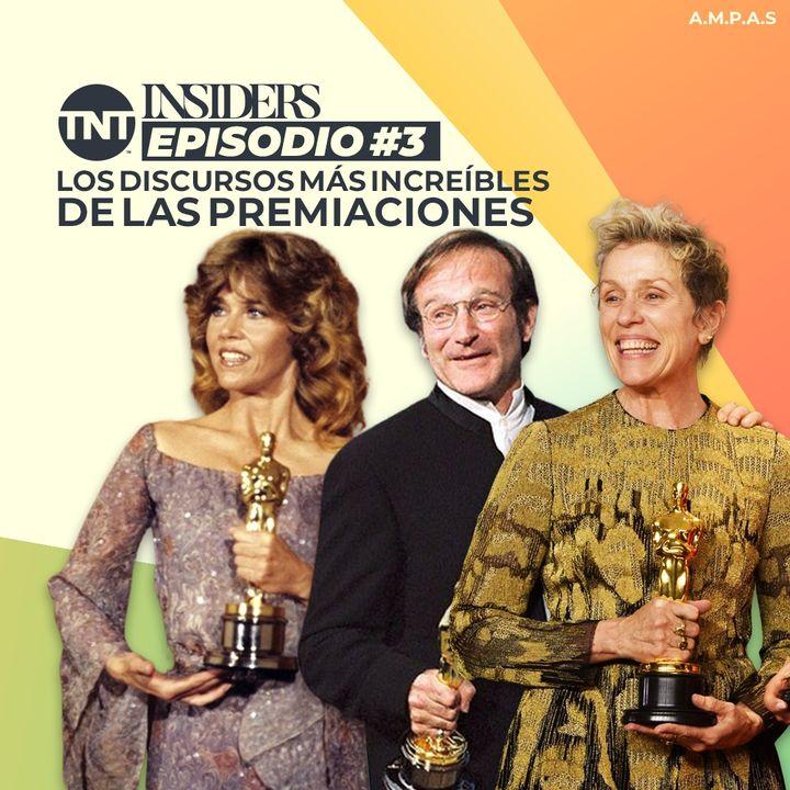 INSIDERS | Episodio #3 – Los Discursos más increíbles de las Premiaciones | TNT Original Podcast