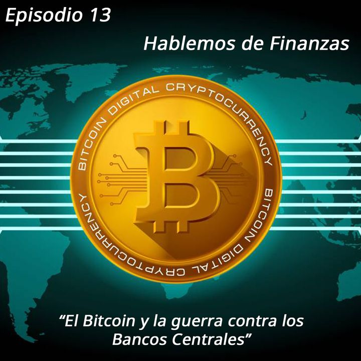 El Bitcoin y la guerra contra los Bancos Centrales