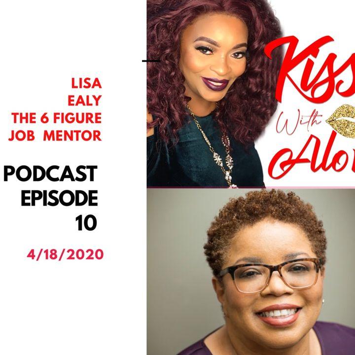 Episode 10:  The 6 Figure Job Mentor Lisa Ealy