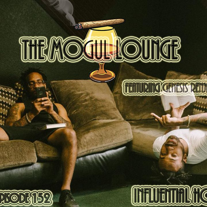 The Mogul Lounge Episode 152: Influential Hov