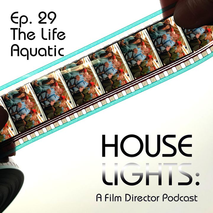 House of Anderson - 29 - The Life Aquatic with Steve Zissou