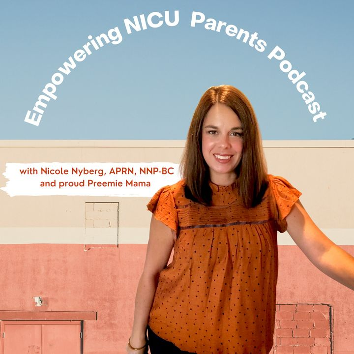 Empowering NICU Parents Podcast