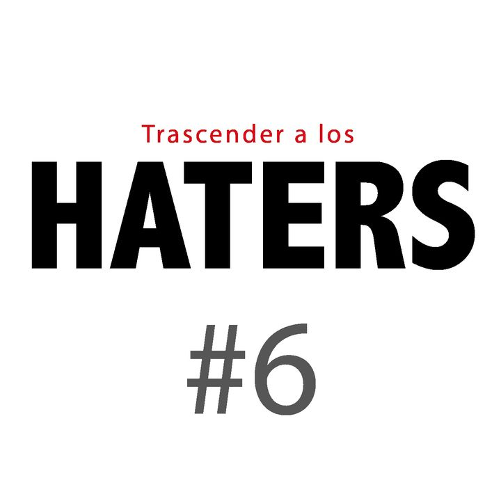 Haters#6: ¿por qué nos afectan unas críticas y otras no?