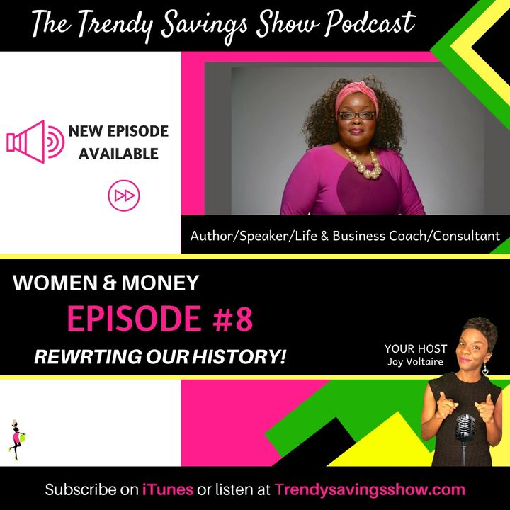 Women & Money: Rewriting Our History! (Episode #8)