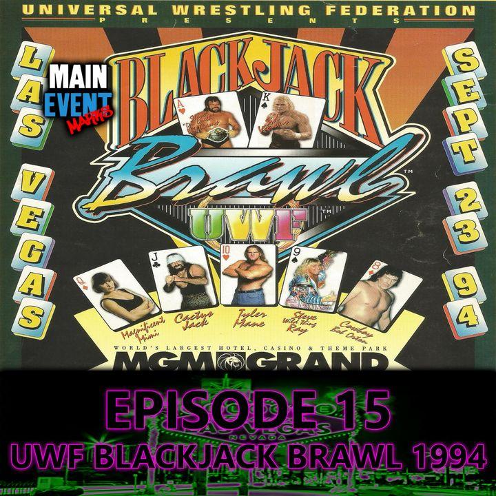Episode 15: UWF Blackjack Brawl 1994