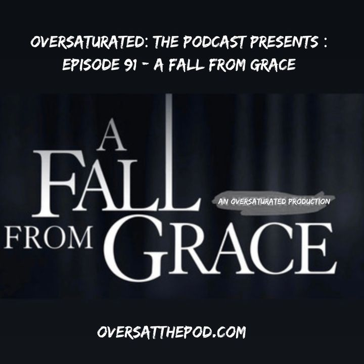 Episode 91 - A Fall From Grace