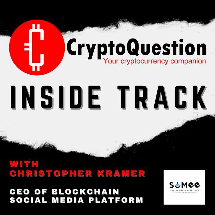 Inside Track with Christopher Kramer CEO of blockchain social media platform SoMee.Social