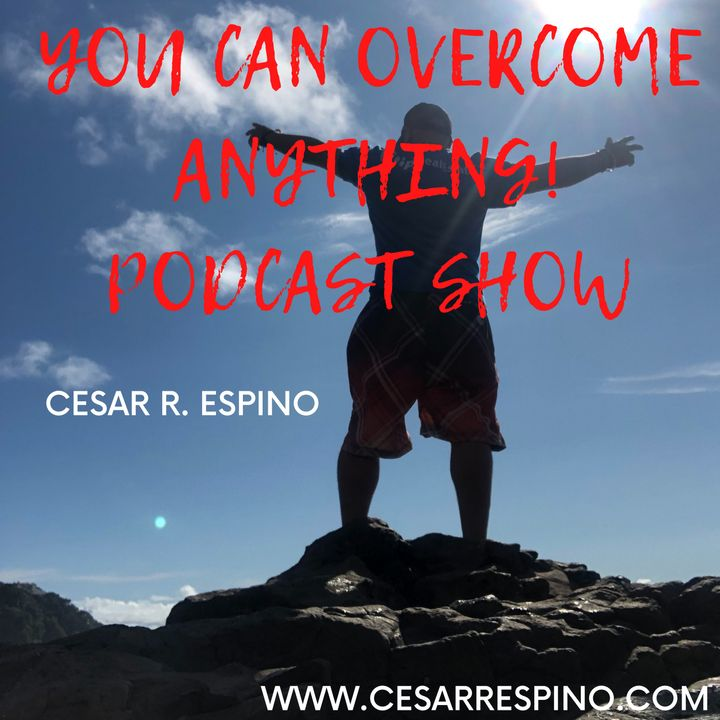 You Can Overcome Anything: Ep 138 - Risking All and Still Marching Forward – Steven Werner