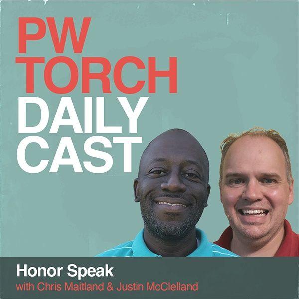 PWTorch Dailycast - Honor Speak - Maitland & McClelland talk Jonathan Gresham joining World Title rankings, Josh Woods joining Foundation