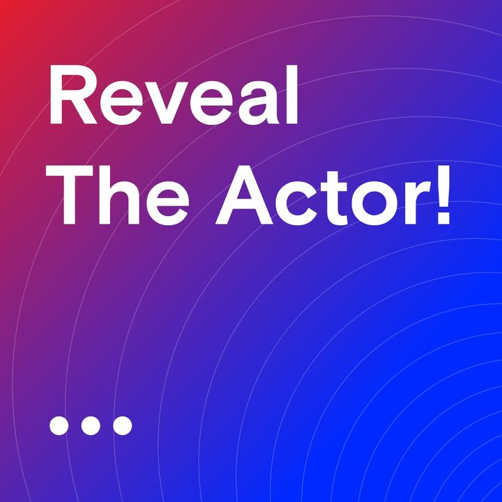 Reveal The Actor