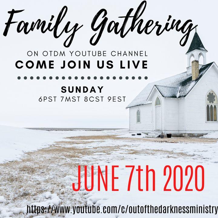 YT live Family Gathering 6.7.20