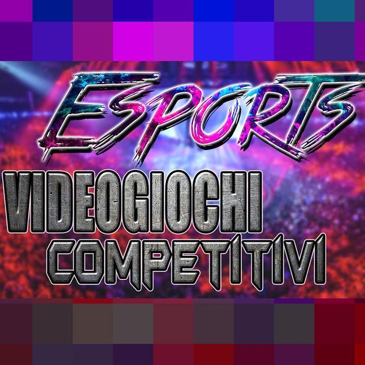 ESPORTS E VIDEOGIOCHI COMPETITIVI