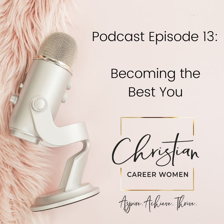 Episode 13: Becoming the Best You