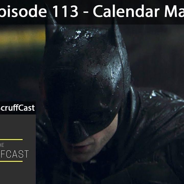 Calendar Man - ScruffCast Ep. 113