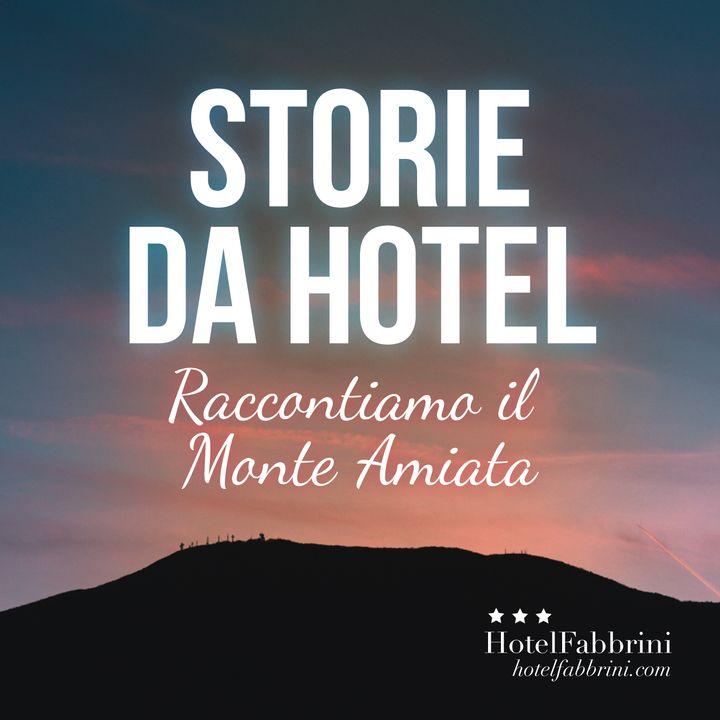 Storie da Hotel - Raccontiamo il Monte Amiata