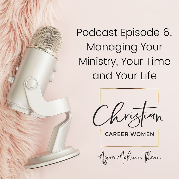 Episode 6: Managing Your Ministry, Your Time and Your Life